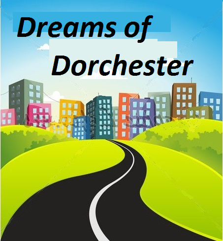 Dreams of Dorchester